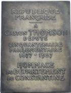Photo numismatique  MEDAILLES MÉDAILLES ET JETONS ALGERIE, Colonie française. Gaston THOMSON député de Constantine Cinquante années de vie parlementaire, 1877-1927.