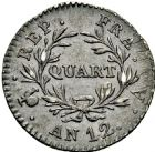 Photo numismatique  ARCHIVES VENTE 2016 -6 juin MODERNES FRANÇAISES BONAPARTE, 1er consul (24 décembre 1799-18 mai 1804)  90- Quart (de franc), Paris an 12.