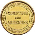 Photo numismatique  ARCHIVES VENTE 9 mars 2018 - Coll. Dr P. Corre JETONS et MÉDAILLES RARES NAPOLÉON III (1852-1870)  338- Jeton en or du «Comptoir des Ardennes», CharlevilleMézières (Ardennes).