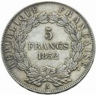 Photo numismatique  MONNAIES MODERNES FRANÇAISES LOUIS-NAPOLEON BONAPARTE Prince-Président (2 décembre 1851-2 décembre 1852)  5 francs 1852