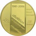 Photo numismatique  MONNAIES MODERNES FRANÇAISES 5ème RÉPUBLIQUE (Depuis le 4 octobre 1958)  50 euro 2006 or, 25e anniversaire de l'abolition de la peine de mort.