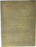 Photo numismatique  ARCHIVES VENTE 2012 DERNIÈRE MINUTE MEDAILLE. ALGERIE  872- Gaston THOMSON, député de Constantine. Plaque.