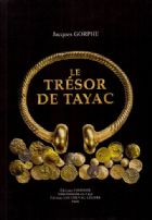 Photo numismatique  LIVRES GAULE - CELTES TRESOR DE TAYAC  GORPHE Jacques. Le trésor de Tayac.